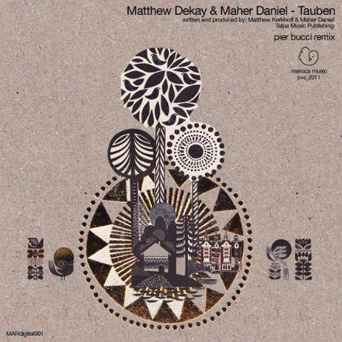 Matthew Dekay & Maher Daniel - Tauben (Pier Bucci Remix) - Maruca Music