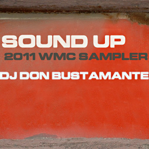 Sound UP.WMC 2011 Sampler  DJ Don Bustamante