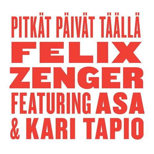 Felix Zenger - Pitkät Päivät Täällä (feat. Asa & Kari Tapio)