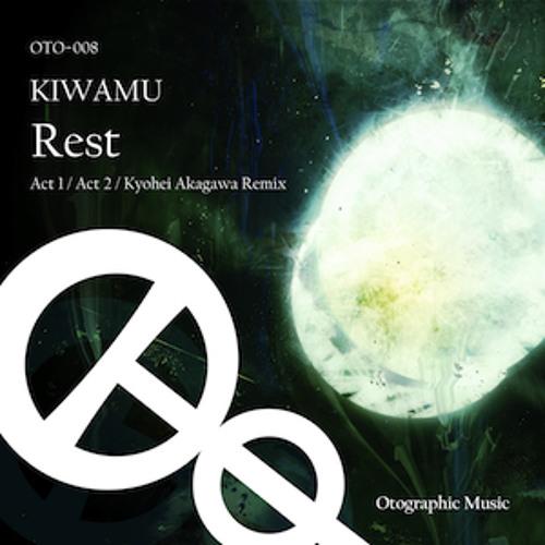 KIWAMU - Rest (Kyohei Akagawa Remix) [Sample]