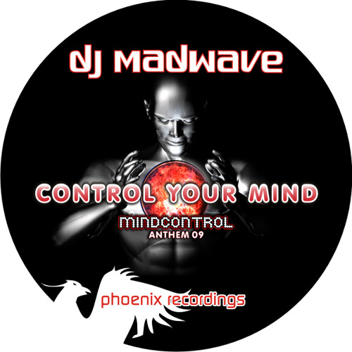 Madwave pres. Mindcontrol - Control Your Mind (Mindcontrol Anthem 2009) (Radio Mix)