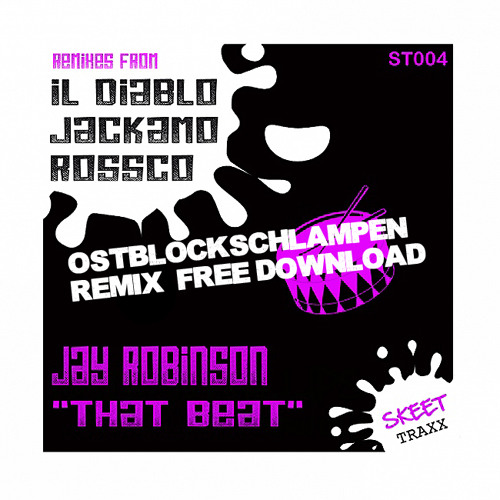 JAY ROBINSON - THAT BEAT (OSTBLOCKSCHLAMPEN REMIX) FREE DOWNLOAD