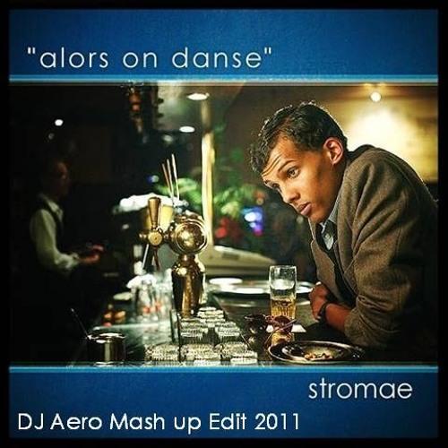 Stromae - Alors On Danse (DJ Aero Mash up 2011)