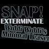 Snap! - Exterminate (Wobli Wobli's Minimal Teaser)