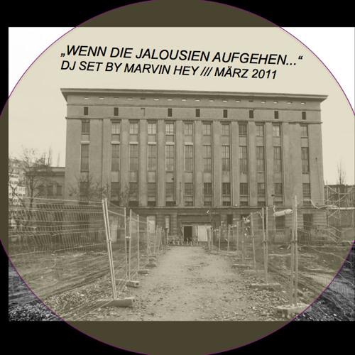 """""""WENN DIE JALOUSIEN AUFGEHEN..."""" DJ SET BY MARVIN HEY"""