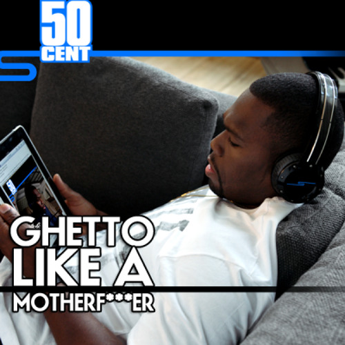 50 Cent - Ghetto Like A MotherFucker Produced by High Soul