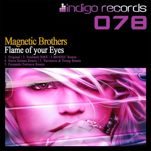 Magnetic Brothers - Flame Of Your Eyes (Steve Haines Remix) [Indigo Records]