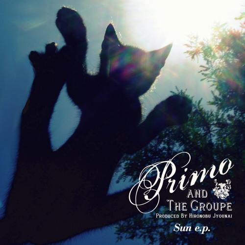 PRIMO&THE GROUPE - SUN // Nov 20 2011 OUT!