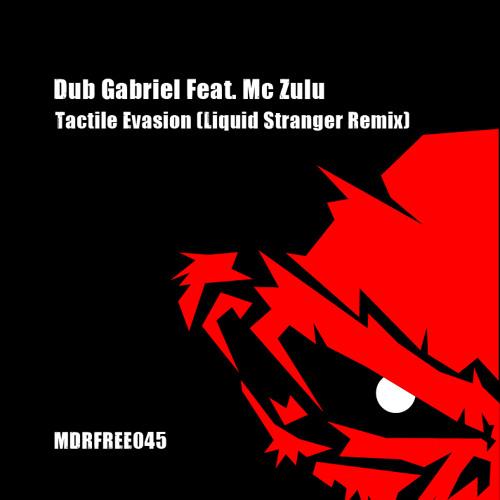 Dub Gabriel Feat. Mc Zulu - Tactile Evasion (Liquid Stranger Remix) // FREE DOWNLOAD