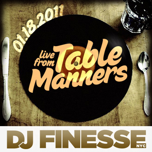 Live On Table Manners Jan 18 2011 - Dj Finesse NYC