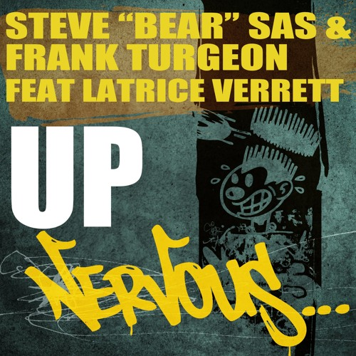 Steve Bear Sas & Frank Turgeon ft LaTrice Verrett - UP (Orig&Club) (Nervous records)