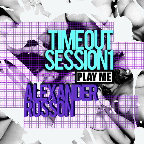 Timeout Sessions Volume 1 by Alexander Rosson