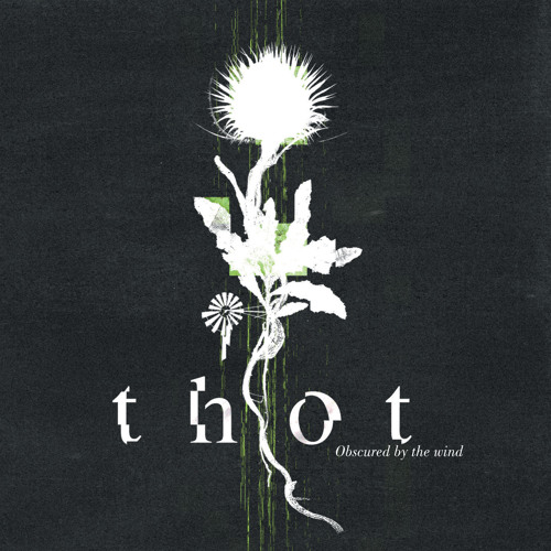 Thot - Obscured by the Wind