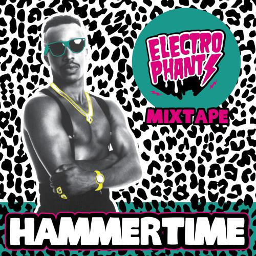 Electrophants - Hammertime Mixtape