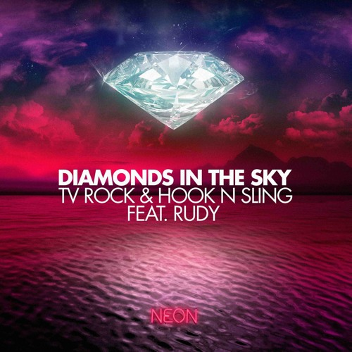 TV Rock & Hook N Sling feat. Rudy - Diamonds in the Sky *** PREVIEW ***