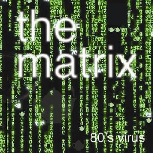 80's Virus pres The Matrix short cut with EVP & Subliminal