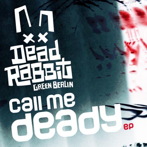 Dead Rabbit - Deady or not