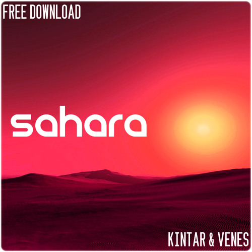 Kintar & Venes - Sahara (Free Download)