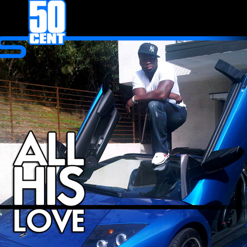 50 Cent - All His Love - Freestyle [March 2011]