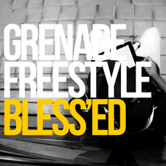 Bless'Ed - Grenade Freestyle