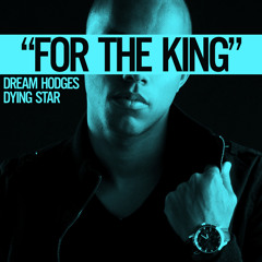 """Dream Hodges - """"For The King"""" Chisel Me Remix"""