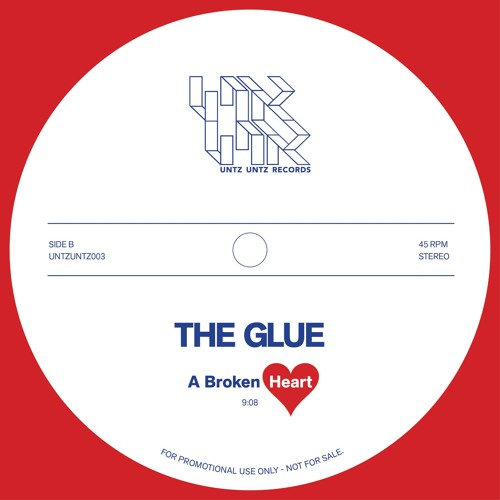 UNTZUNTZ 003 B1 The Glue - A Broken Heart