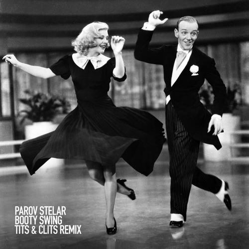 Parov Stelar - Booty Swing (T*ts & Cl*ts Remix) Free DL