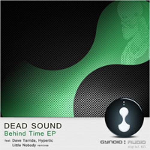 Deadsound-Behind Time(Hypertics Open For Business Remix)