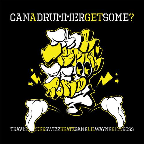 Travis Barker Feat. Lil Wayne, Rick Ross, Swizz Beatz & Game - Can A Drummer Get Some
