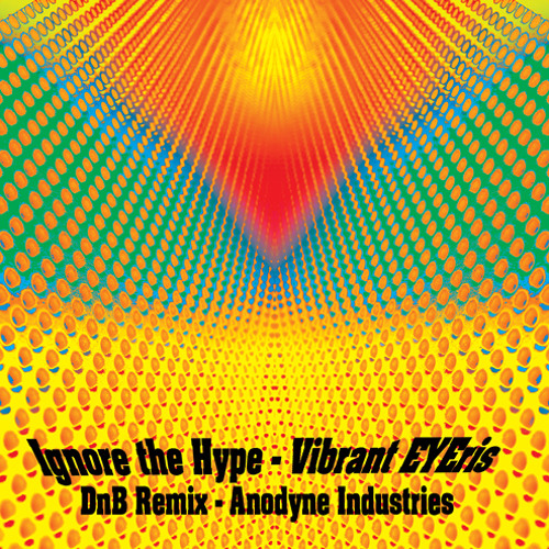 Ignore the Hype - Drum and Bass Remix by Anodyne Industries