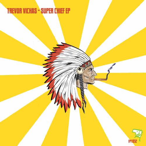 Trevor Vichas - Super Chief - Flatpack Traxx  032