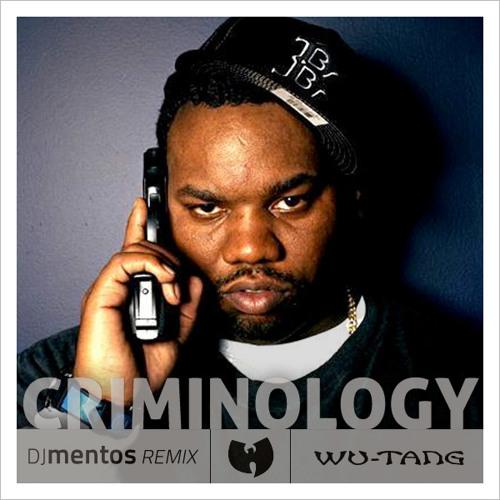 Criminology - Raekwon (dj mentos remix)