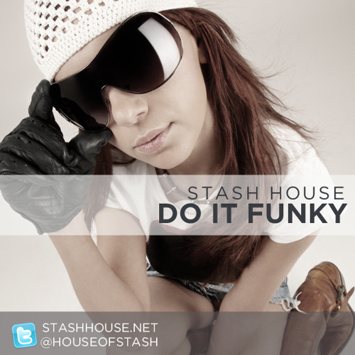 STASH HOUSE -  DO IT FUNKY