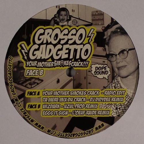 Eggs it sign - L'Oeuf Raide's Grosso Gadgetto's rmx