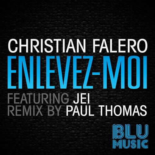 Christian Falero - Enlevez-Moi feat Jei