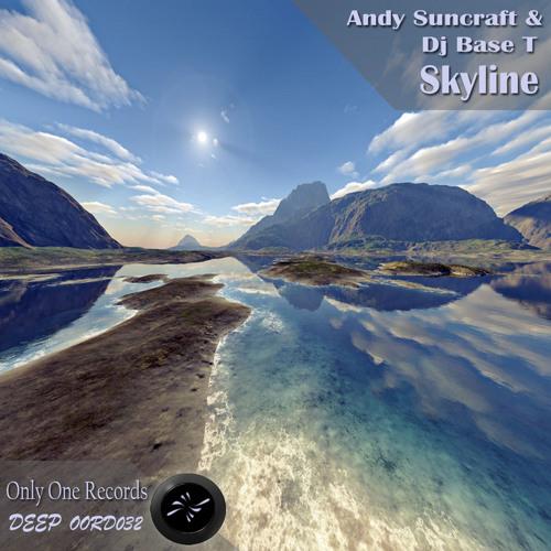 Andy Suncraft & Dj Base T - Skyline (Mario Tranal & Kamil Depress Remix)
