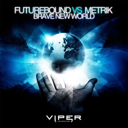Futurebound vs Metrik - Brave New World