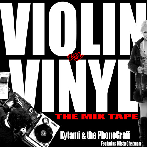Violin vs Vinyl (the mixtape) ft. Mista Chatman