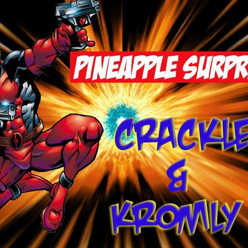 Crackle & Kromly - Pineapple Surprise