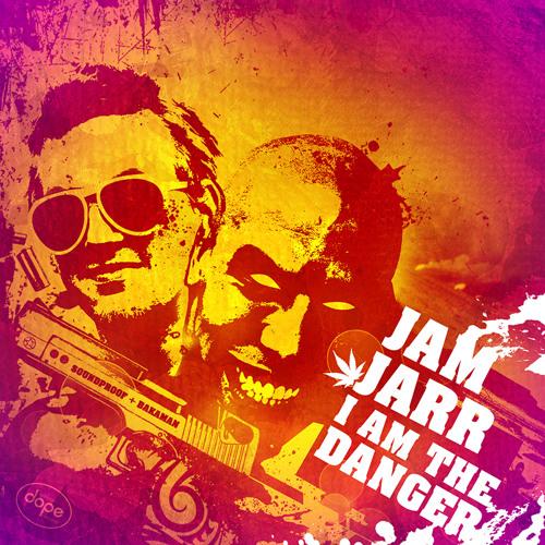 Jam Jarr - I Am The Danger