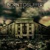 Born To Suffer - Intro