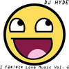 DJ Hyde I F@$#!^% Love Music Vol.2