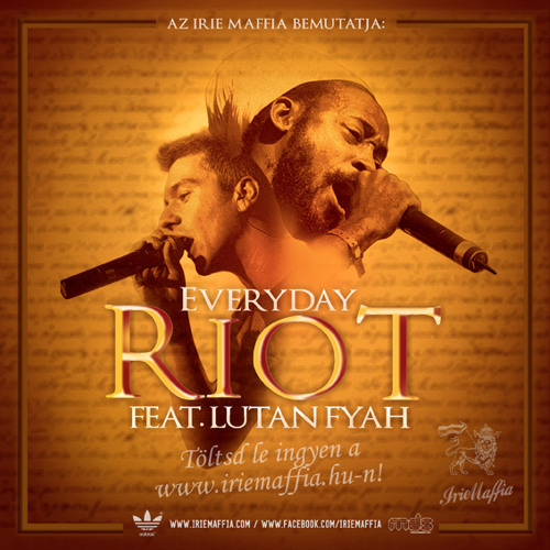 Irie Maffia feat. Lutan Fyah- Everyday Riot