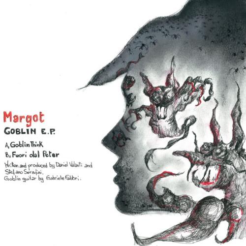 """Margot """"Goblin Think"""""""