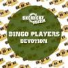 Bingo Players - Devotion (Original Mix)