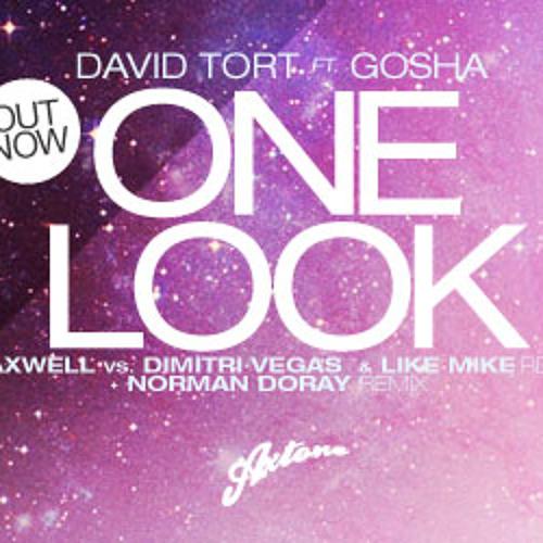 David Tort - One Look ( Axwell vs Dimitri Vegas & Like Mike Mix )