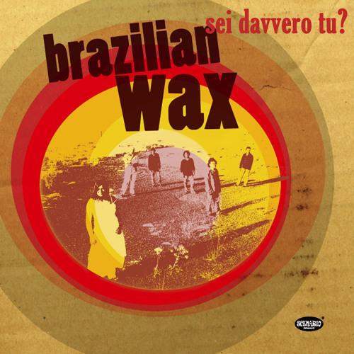 Brazilian Wax - Sei Davvero Tu