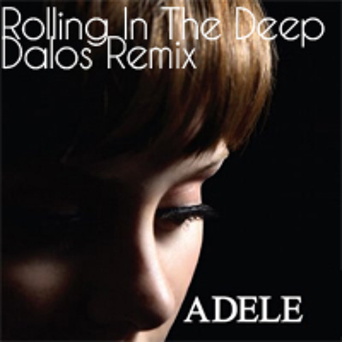 Adele - Rolling In The Deep(Dalos Remix)