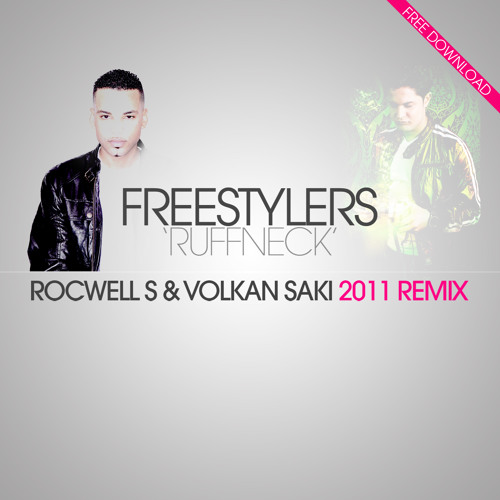 Freestylers - Ruffneck (ROCWELL S & VOLKAN SAKI 2011 remix) *FREE DOWNLOAD*