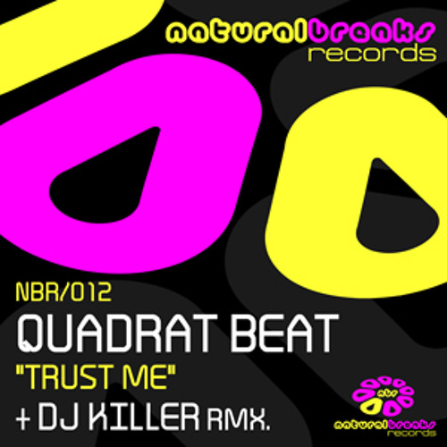Quadrat Beat - Trust Me (Dj Killer Remix) Natural Breaks 2011